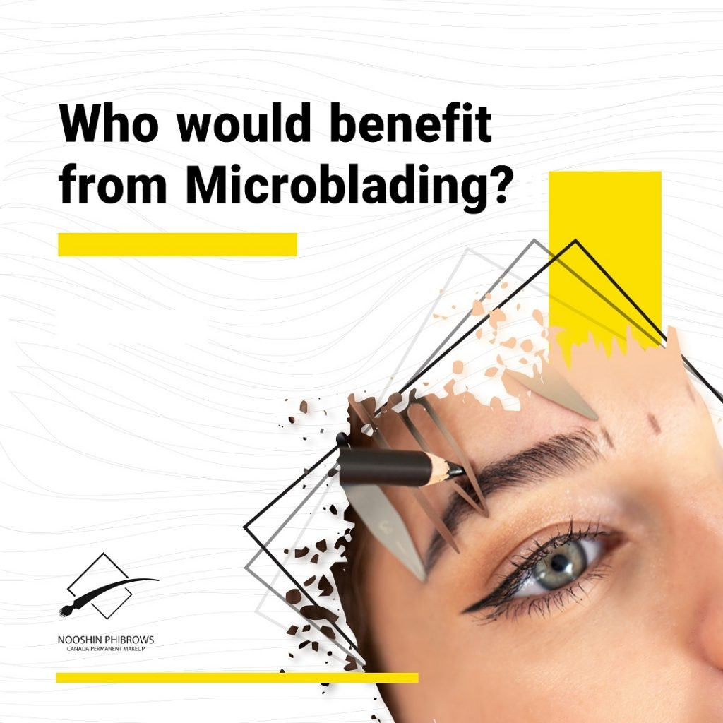 Who benefits from Microblading? – Tips and Tricks – Canada Makeup – Microblading – 173412836 168064355190572 5405841767422152208 n – Canada Makeup – NOOSHIN JAVAHERIAN